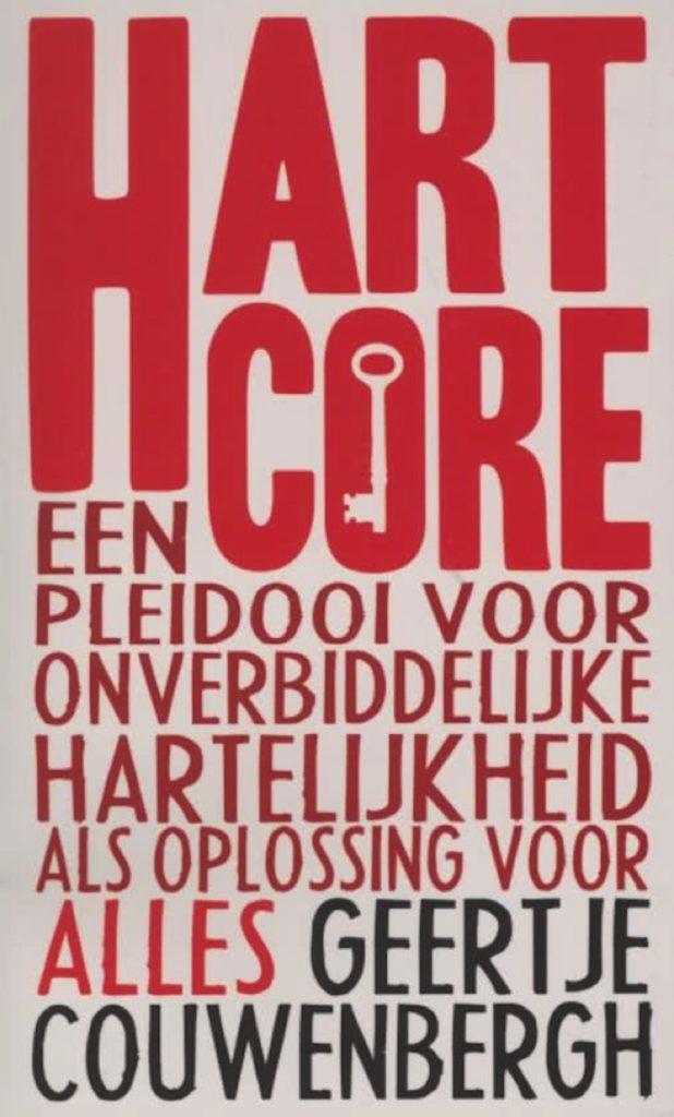 Relax More - Hartcore, een pleidooi voor onverbiddelijke hartelijkheid als oplossing